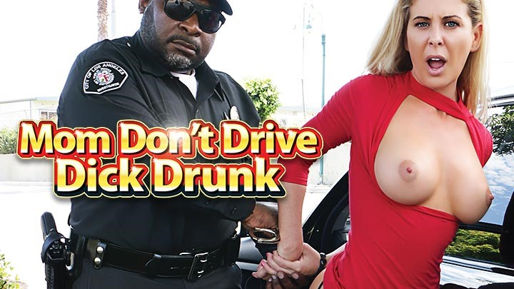 Mom Don't Drive Dick Drunk Image