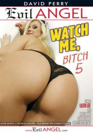 Watch Me, Bitch 5