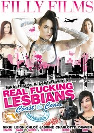 Nikki Hearts & Raven Leigh's Real Fucking Lesbians: Coast To Coast