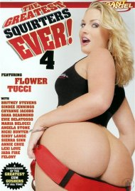 Greatest Squirters Ever! Vol. 4, The