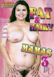 Fat & Hairy Mamas 3 Porn Video