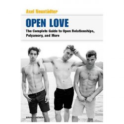 Open Love: Complete Guide To Gay Open Relationships, Polyamory and More