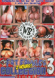 Fat Fannies Collection Vol. 3, The Porn Video