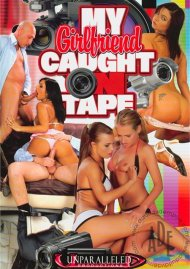 My Girlfriend Caught On Tape