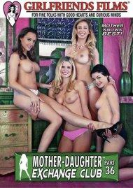Mother-Daughter Exchange Club Part 36 Porn Movie