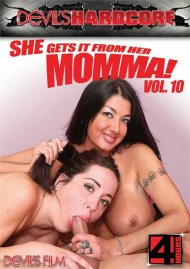 She Gets It From Her Momma! Vol. 10