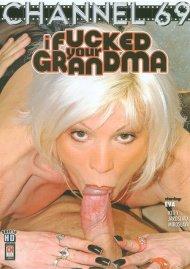 I Fucked Your Grandma Porn Video