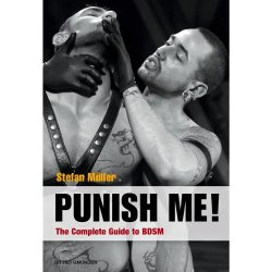 Punish Me: The Complete Guide to BDSM