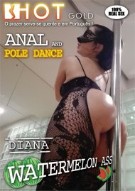 Diana Watermelon Ass - Anal and Pole Dance Porn Video