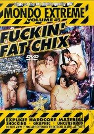 Mondo Extreme 45: Fuckin' Fat Chix Porn Video