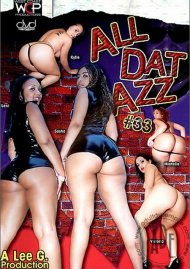 All Dat Azz 33 Porn Video