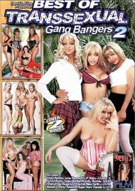 Best of Transsexual Gang Bangers 2 Porn Video
