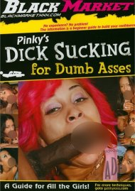 Pinky's Dick Sucking For Dumb Asses Porn Video