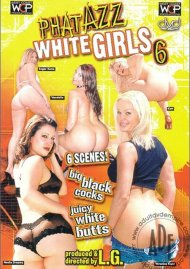 Phat Azz White Girls 6 Porn Video