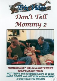 Don't Tell Mommy 2 Porn Video