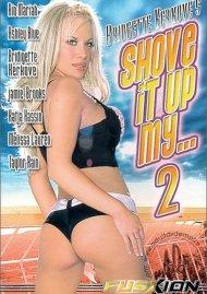 Shove It Up My... 2 Porn Video