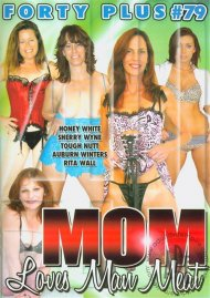 Forty Plus Vol. 79: Mom Loves Man Meat Porn Video