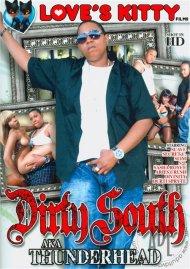 Dirty South AKA Thunderhead Porn Video
