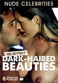 Hottest Dark Haired Beauties, The Porn Video