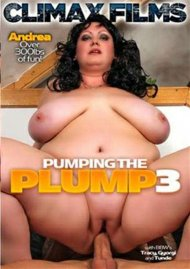 Pumping The Plump 3 Porn Video