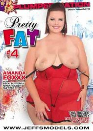 Pretty Fat #4