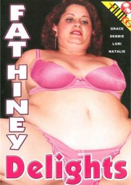 Fat Hiney Delights Porn Video
