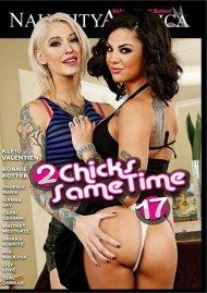 2 Chicks Same Time Vol. 17