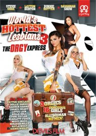 World's Hottest Lesbians Part 3: The Orgy Express Porn Video
