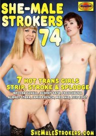 She-Male Strokers 74 Porn Video