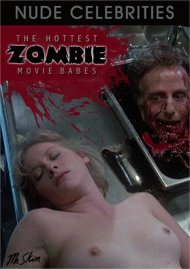 Hottest Zombie Movie Babes, The Porn Video
