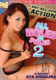 All Holes No Poles 2 Porn Video