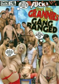 Fuck! Both My Grannies Got Gang Banged