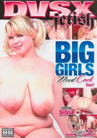Big Girls Need Cock Too! Porn Video