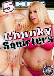 Chunky Squirters Porn Video