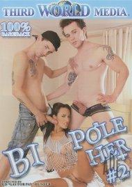 Bi Pole Her #2
