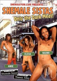 Shemale Sistas: Only the Dark Meat! Porn Video
