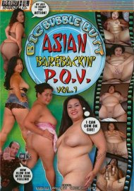 Big Bubble Butt Asian Barebackin' P.O.V. Vol. 1