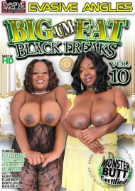 Big-Um-Fat Black Freaks 10 Porn Video