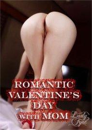 Romantic Valentine's Day with Mom Porn Video