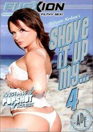 Shove It Up My...4 Porn Video
