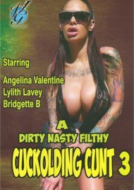 Dirty Nasty Filthy Cuckolding Cunt 3, A