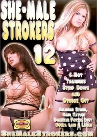 She-Male Strokers 12 Porn Video