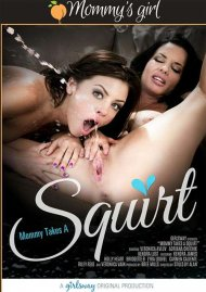 Mommy Takes A Squirt