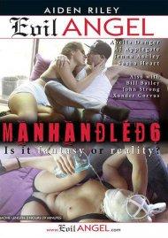 Manhandled 6 Porn Movie