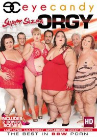Super Sized Orgy Porn Movie