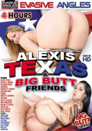 Alexis Texas & Big Butt Friends
