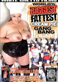 World's Biggest Fattest Cream Pie Gang Bang Porn Video