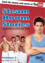 Steam Room Stories Volume 3