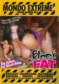 Mondo Extreme 64: Black on Fat Porn Video