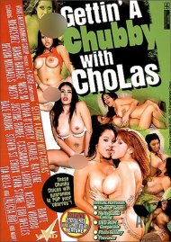 Gettin' A Chubby with Cholas Porn Video